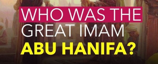 The life of Imam Abu Hanifa